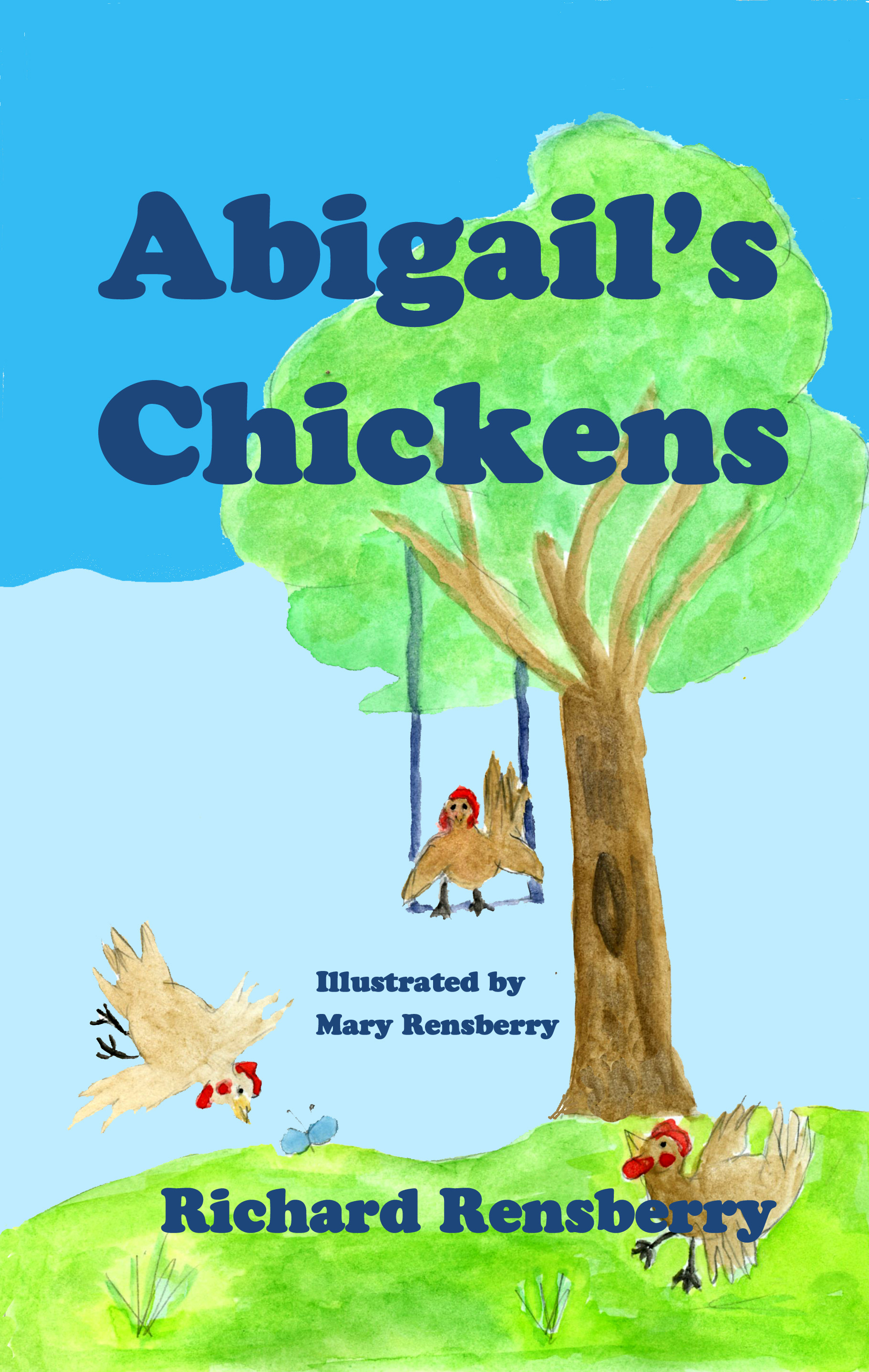 Chicken book for kid's, Abigail's Chickens.  Written, illustrated and published by Books Make Booms authors Richard and Mary Rensberry for Michigan Small business.