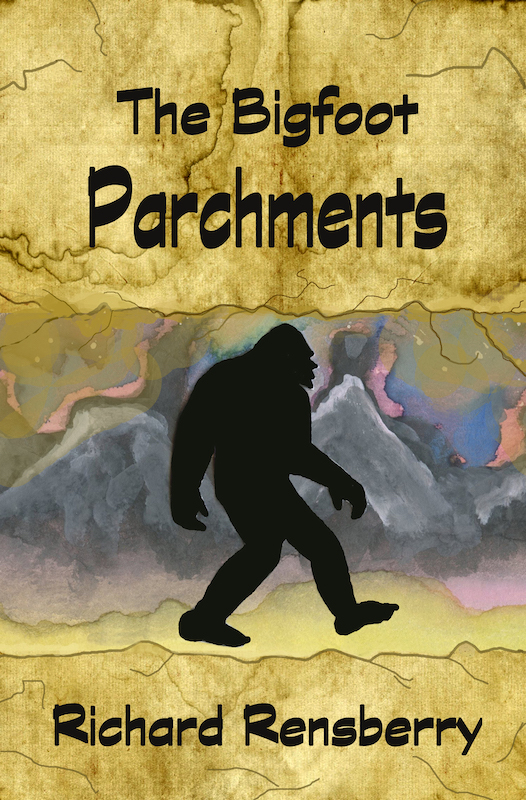 Cover to The Bigfoot Parchments by Author Richard Rensberry