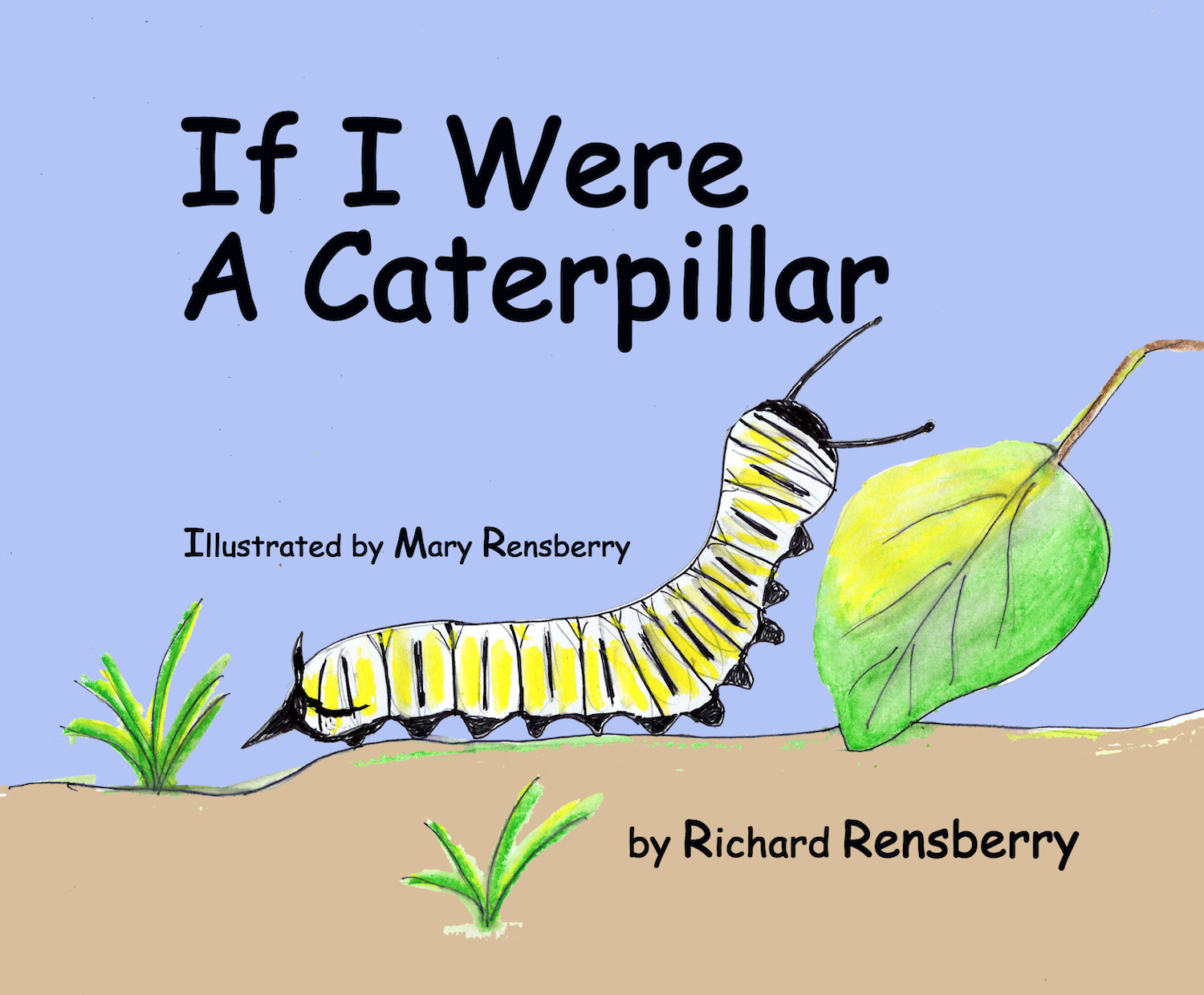 Caterpillar dreams book cover for kid's book If I Were A Caterpillar.  Written, illustrated and published by Books Make Booms authors Richard and Mary Rensberry.