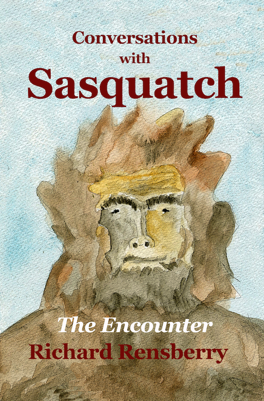 Sasquatch book-- Conversations With Sasquatch, The Encounter, by Michigan author Richard Rensberry.