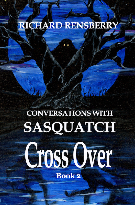 Cover to Sasquatch Novel Cross Over by Michigan author Richard Rensberry