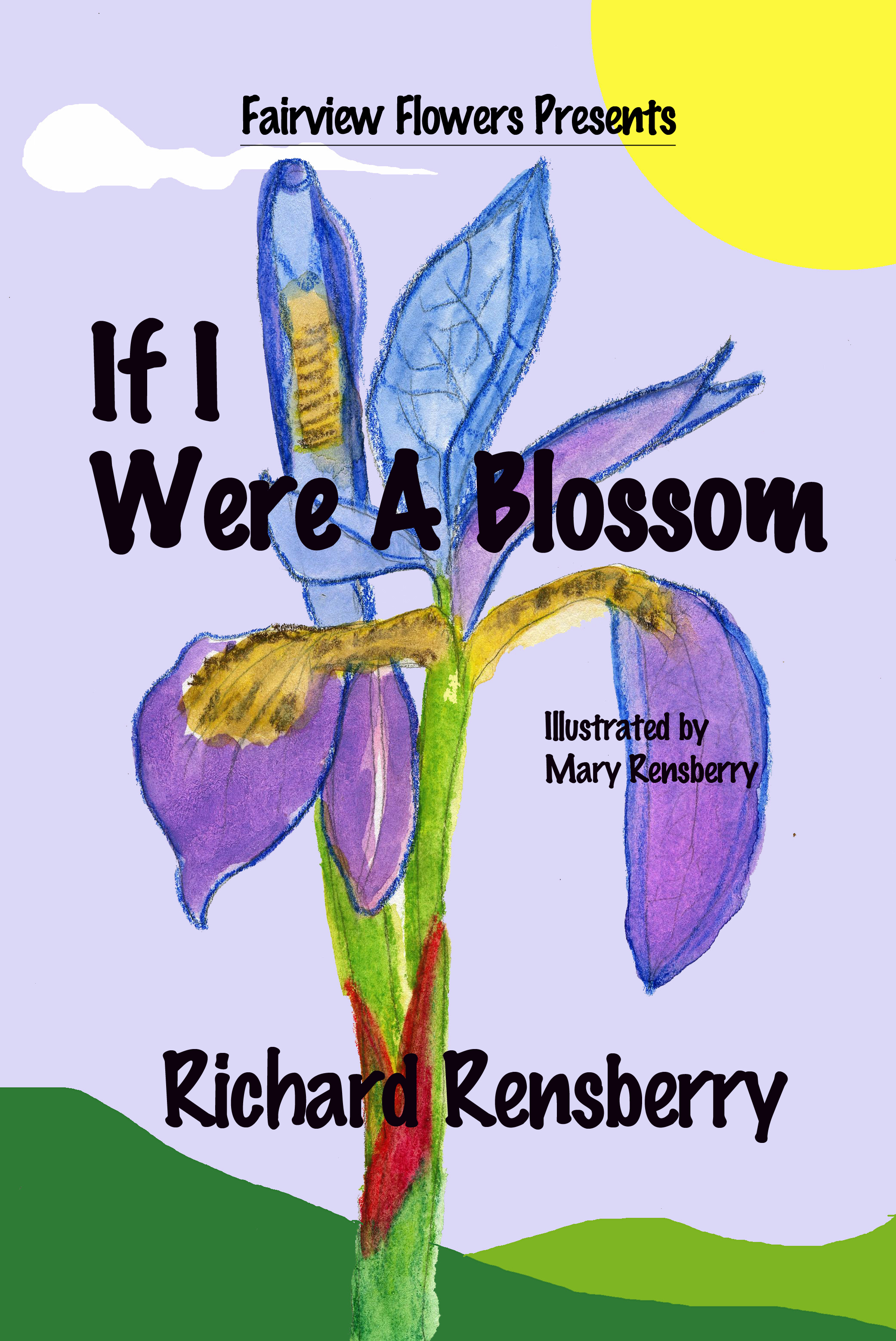 Cover to If I Were A Blossom written by Michigan author Richard Rensberry and illustrated by Michigan artist Mary Rensberry.