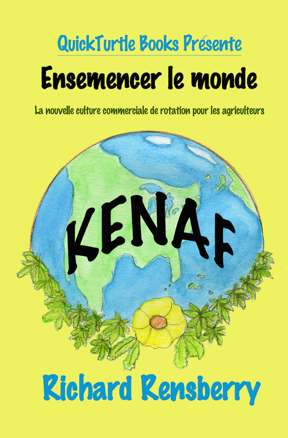 Kenaf, Seeding the World custom book in French.  Written by Michigan author Richard Rensberry and illustrated by Michigan artist Mary Rensberry.