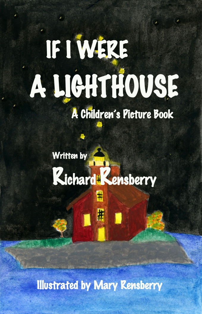 Books Make Booms book cover to If I Were A Lighthouse by Michigan author and artist Richard Rensberry.  Illustrated by Mary Rensberry.